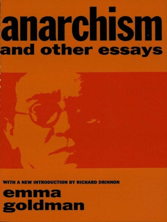 Anarchism And Other Essays  Religion  Philosophy  Books  Anarchism And Other Essays By Emma Goldman  Essays By The Influential  Radical Include Marriage And Love The Hypocrisy Of Puritanism The  Traffic In