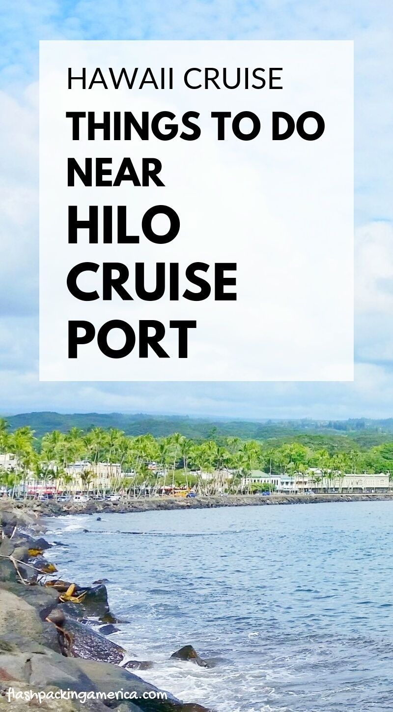 15 Things To Do Near Hilo Cruise Port How Far Is Everything
