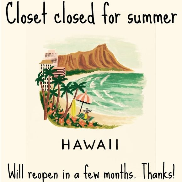 Closet temporarily closed for summer Thanks for visiting my closet! My closet is temporarily closed for summer and will reopen in a few months. If you're interested in any item please feel free to leave me a comment and I'll let you know when my closet is open again. Thanks! ❤️ Other