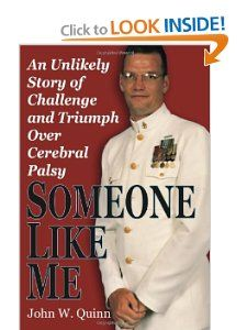 Someone Like Me: An Unlikely Story of Challenge and Triumph Over Cerebral Palsy- John W. Quinn