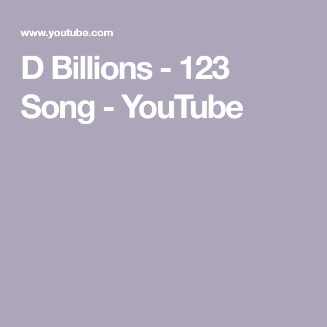 D Billions 123 Song Youtube Songs Youtube Birthday Tree