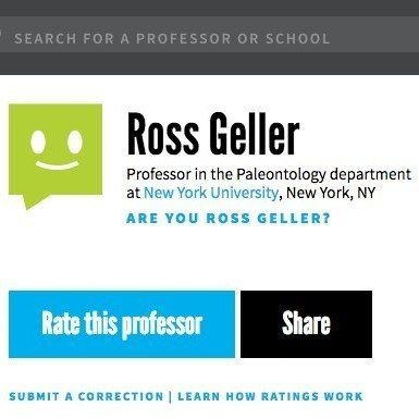 There's A Rate My Professor Page For Ross Geller And People Knew What To Do With It
