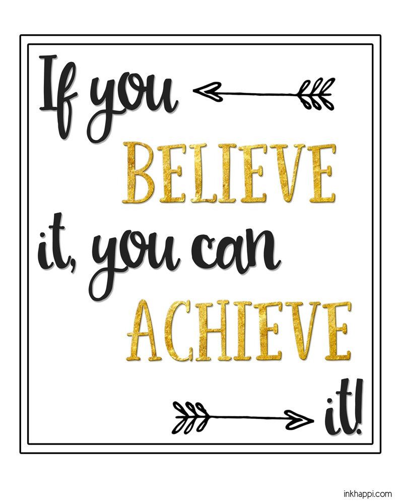 If You Believe It You Can Achieve It You Can Achieve Your Dreams Free Motivational Prin Achievement Quotes Business Motivational Quotes Inspirational Quotes