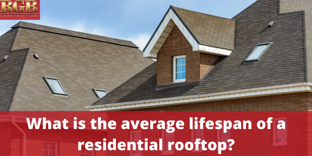 What Is The Average Lifespan Of A Residential Rooftop Rgb Construction In 2020 Residential Rooftop Residential Roofing