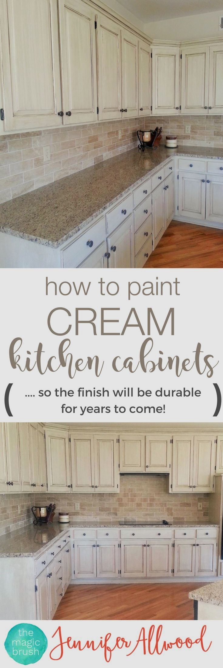 How to paint cream kitchen cabinets so the finish will be durable