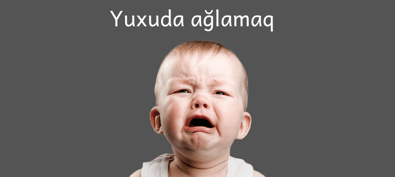 Yuxuda Aglamaq Yuxu Yozmalari Baby Face Children Face