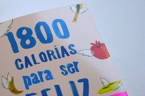 """1800 calorías para ser feliz"" - editorial Planeta by Julia Gaspar, via Behance"