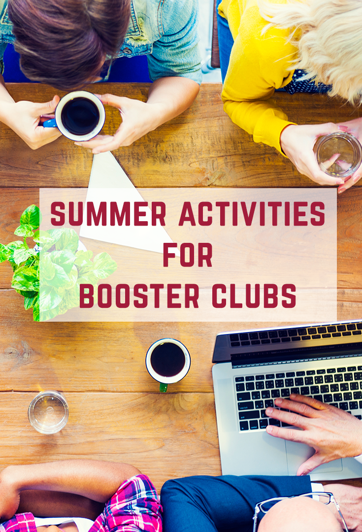 the summer months offer lots of opportunities for booster clubs to