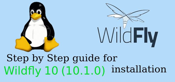 This is a complete step by step guide for installing Wildfly 10