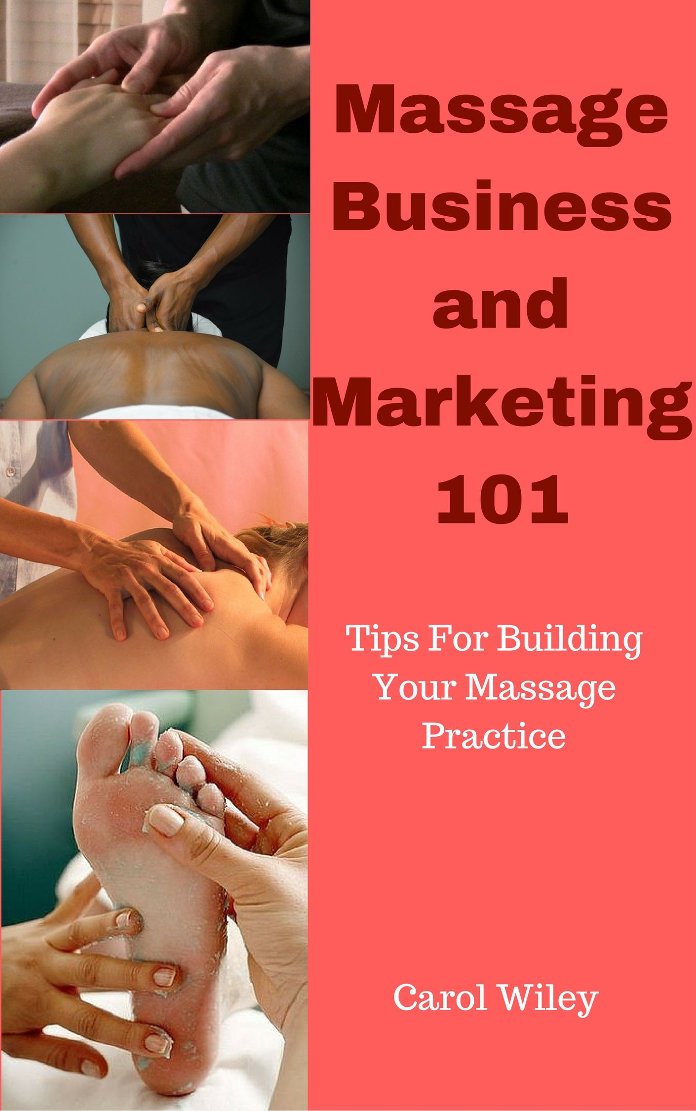 In Massage Business and Marketing 101, Carol Wiley, who