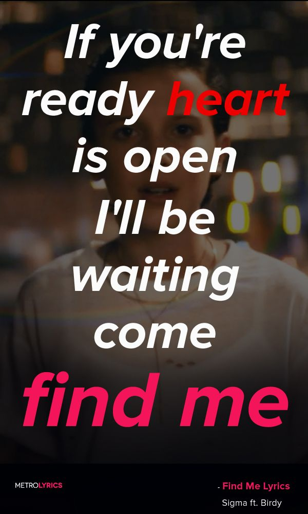 Sigma - Find Me ft. Birdy Lyrics and Quotes If you're ready, heart ...
