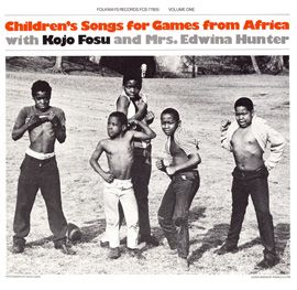 Children's Songs for Games from Africa: With Kojo Fosu and Edwina Hunter - Kojo Fosu and Edwina Hunter introduce children's play songs from Africa, breaking down the complex polyrhythms and syllables so that children can learn how to produce them for themselves. With directions to the games in the liner notes, this recording becomes a highly interactive sport