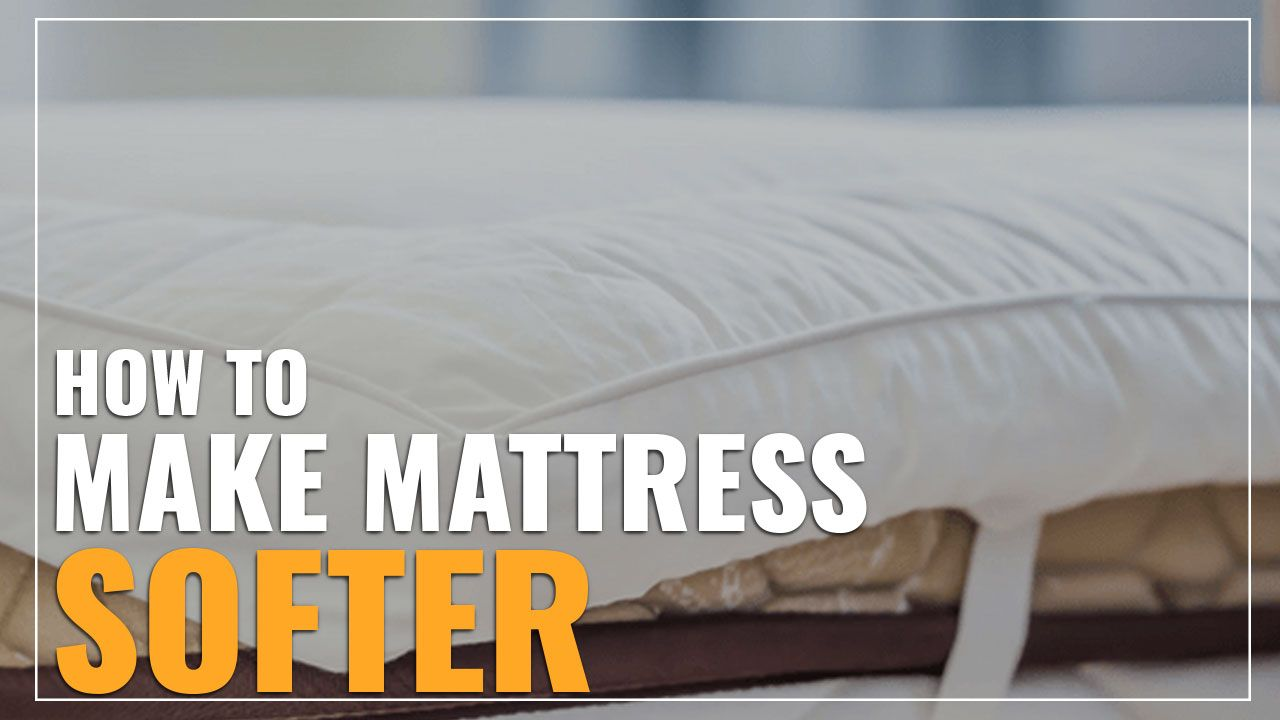 How To Make A Mattress Softer 6 Tips To Fix A Firm Mattress With Images Mattress Soft Mattress Mattress Comparison