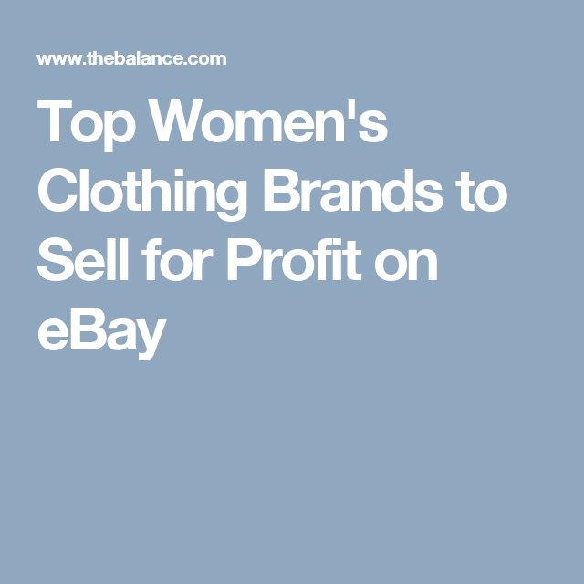 Most Profitable Brands Of Women S Clothing To Sell On Ebay Clothes For Women Things To Sell Brand Name Clothing