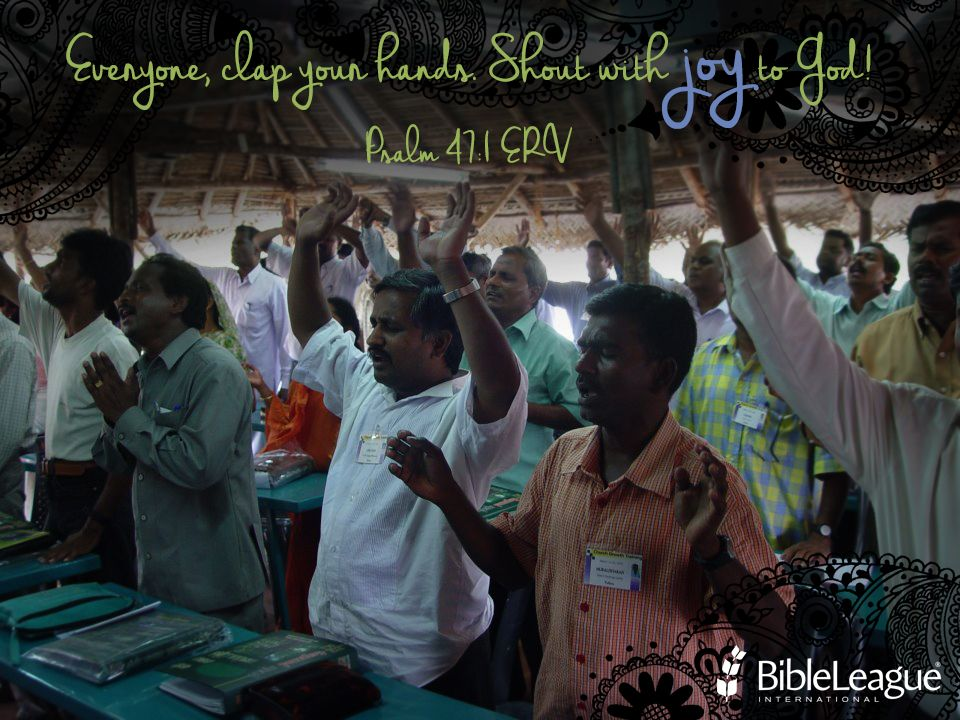 Everyone, clap your hands. Shout with #joy to God! Psalm 47:1 ERV