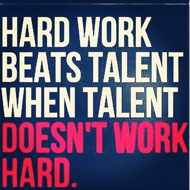 Hard Work Beats Talent Quote Hard Work Beats Talent When Talent Doesn't Work Hard Champion's .