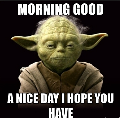 Have A Great Day Yoda Quotes Work Humor Meetings Humor