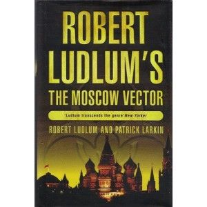 The Moscow Vector Robert Ludlum Robert Ludlum Rare Books Books