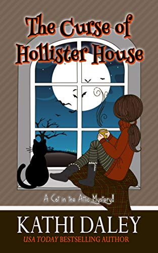 The Curse Of Hollister House A Cat In The Attic Book 1 Kindle Edition By Kathi Daley Mystery Thriller Cozy Mystery Books Kathi Daley Cozy Mystery Book