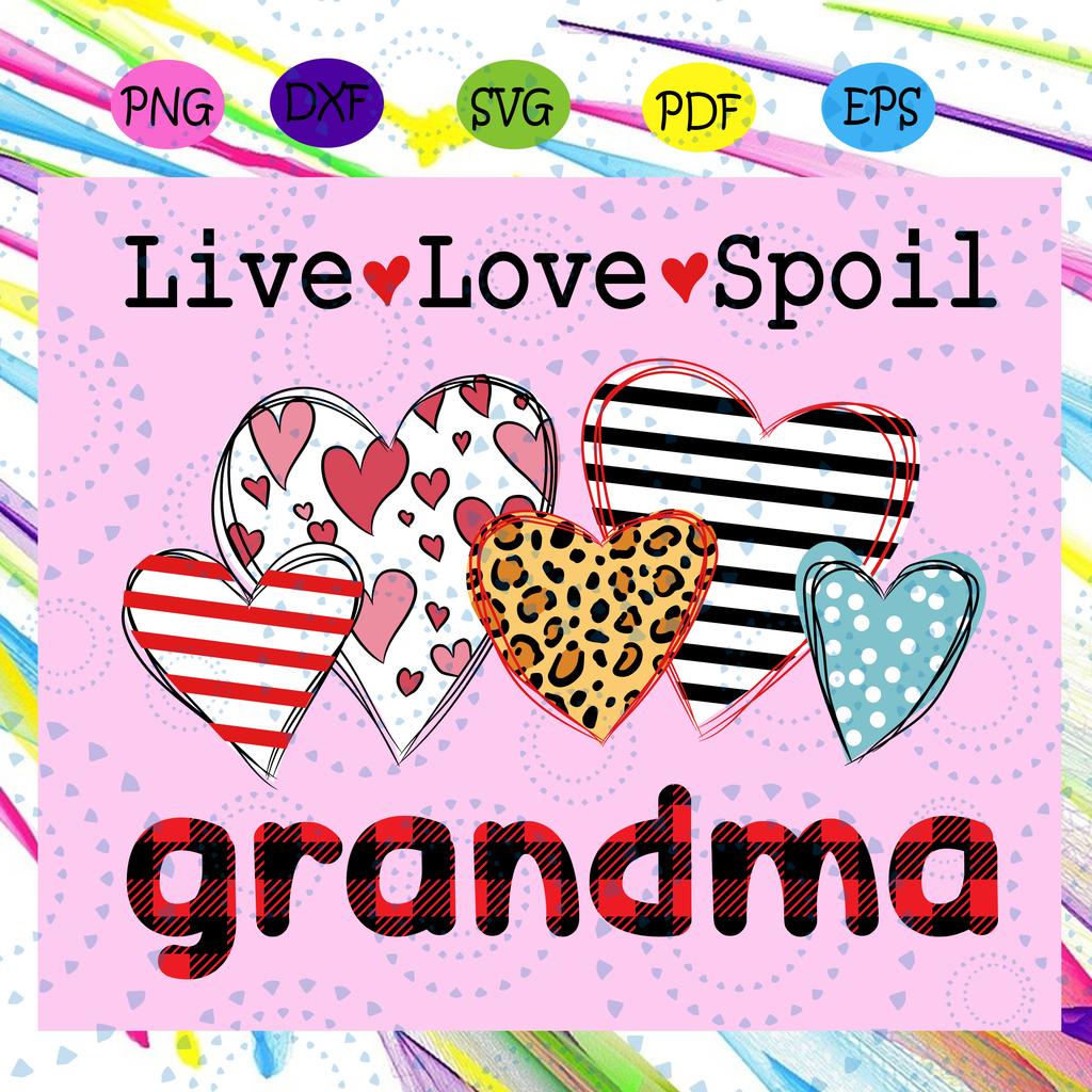 Download Live love spoil grandma svg, grandmalife sv, grandma For ...