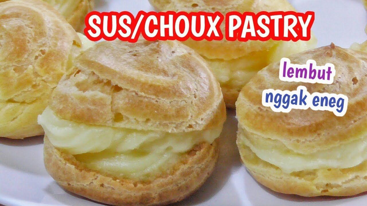Resep Kue Sus Crunchy Crispy Choux Pastry Dan Super Yummy Resep Kue Makanan Ide Makanan