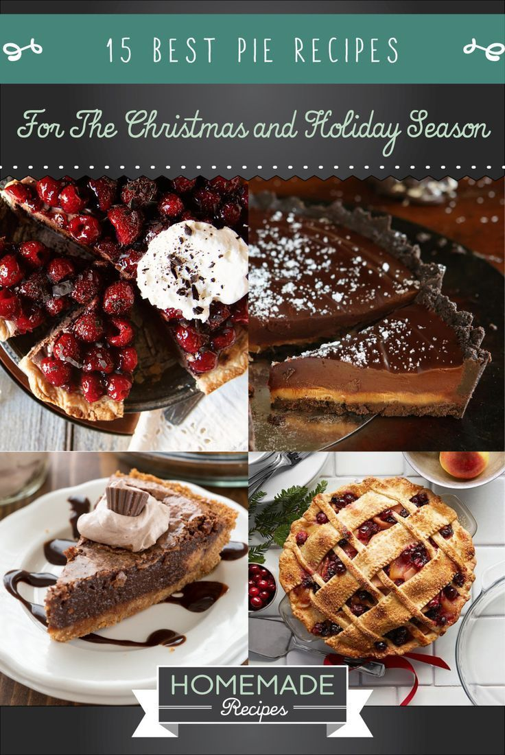 15 Best Pie Recipes For The Christmas and Holiday Season | Festive Homemade Recipes http://homemaderecipes.com/course/desserts/best-pie-recipes/