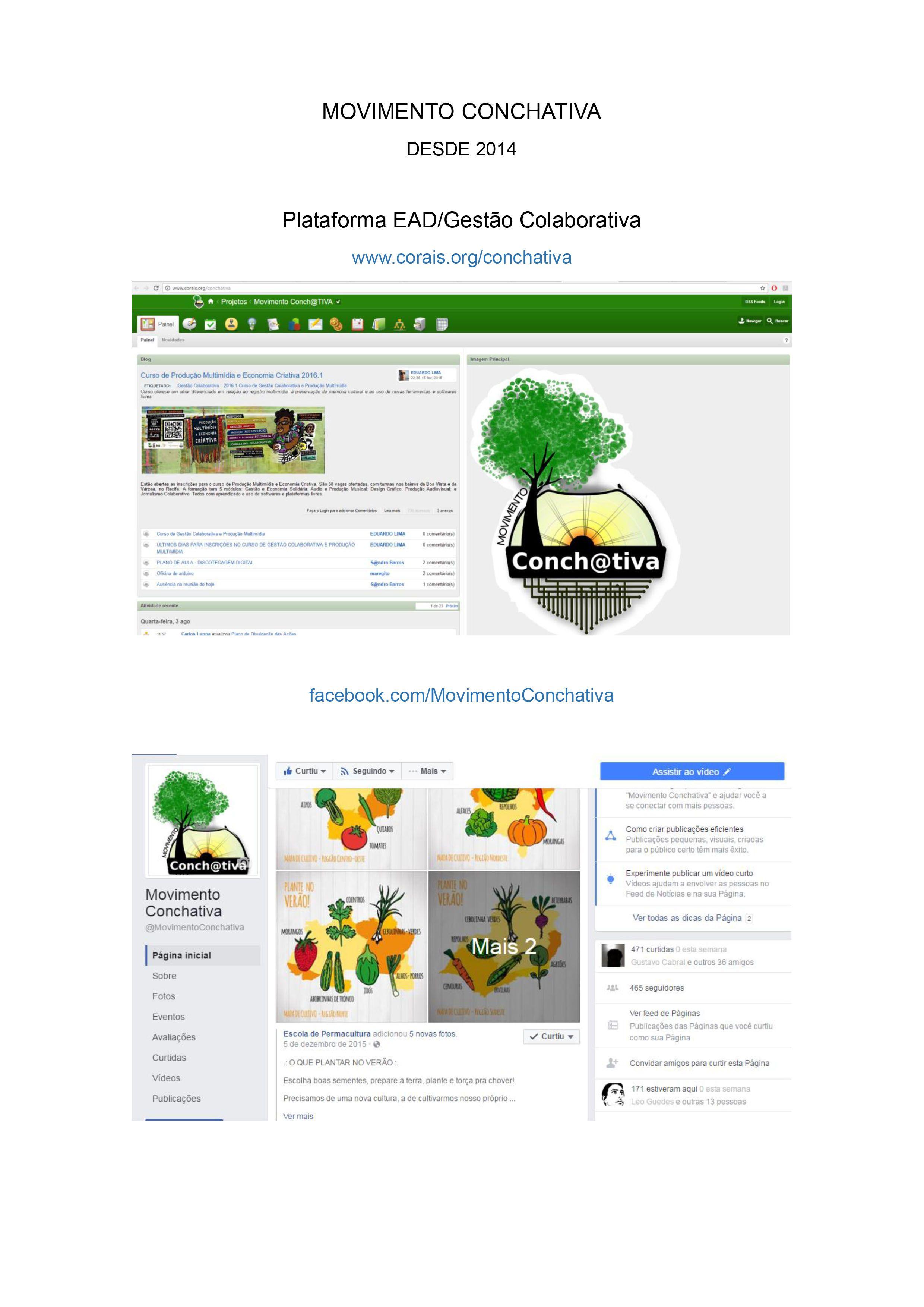 MOVIMENTO CONCHATIVA - DESDE 2014  Plataforma EAD/Gestão Colaborativa www.corais.org/conchativa  facebook.com/MovimentoConchativa  Criação de conteúdo e mobilização como uma das administradoras das páginas
