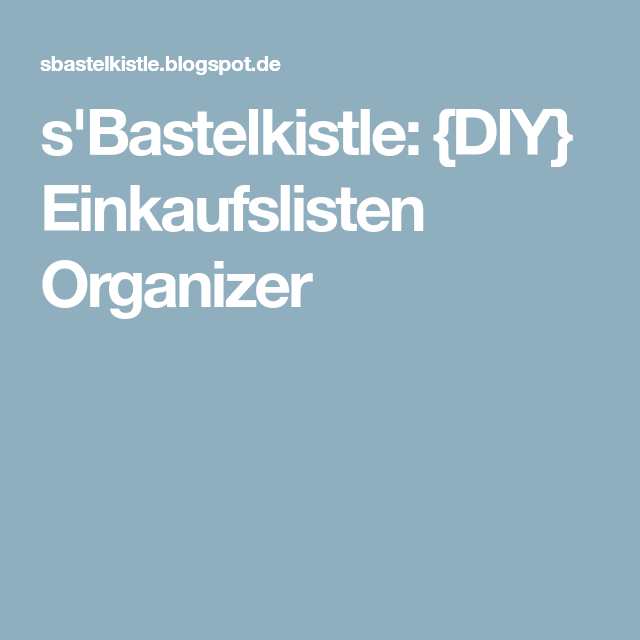 s'Bastelkistle: {DIY} Einkaufslisten Organizer