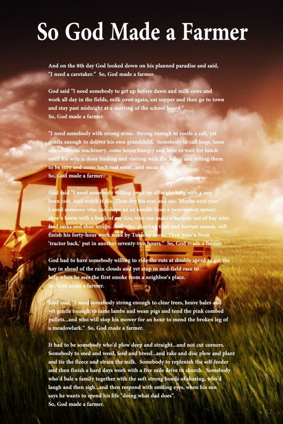 So God made a farmer.. They read this at my grandpas funeral ...