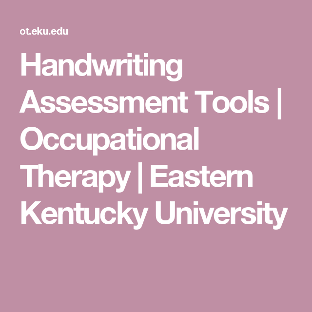 Handwriting Assessment Tools   Occupational Therapy   Eastern Kentucky University
