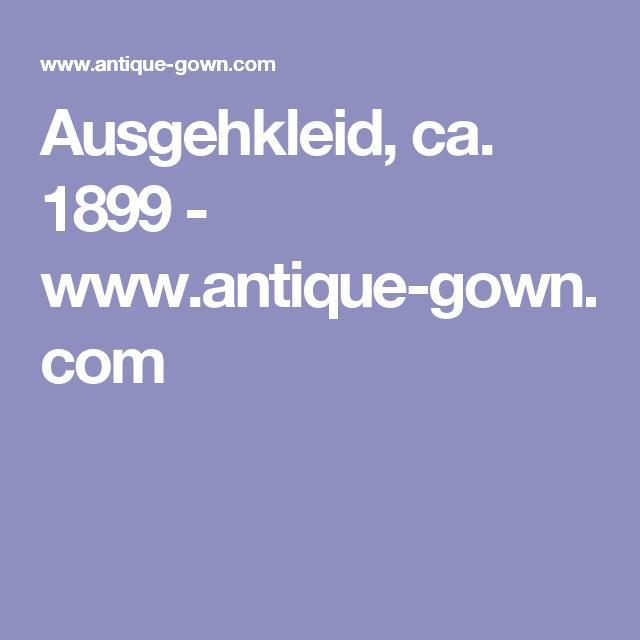 Ausgehkleid, ca. 1899 - www.antique-gown.com