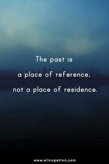 Past Reflection Not Residence Past Quotes Words Career Quotes