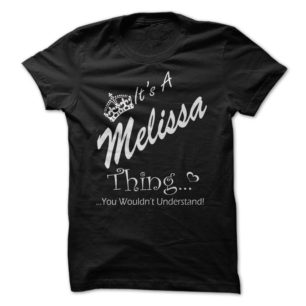 Its A MELISSA Thing You Wouldnt Understand T Shirt, Hoodie, Sweatshirt