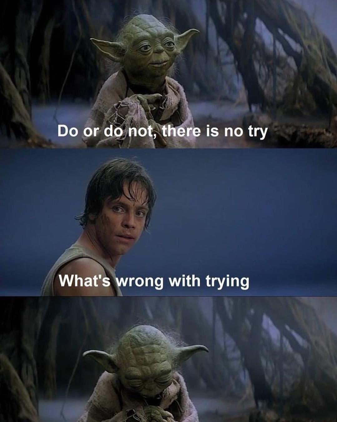 Do Or Do Not There Is No Try Swipe Left Yoda Jedi Lukeskywalker Obiwan Obiwankenobi Anakin Anakinskywalker Star Wars Yoda Luke Skywalker