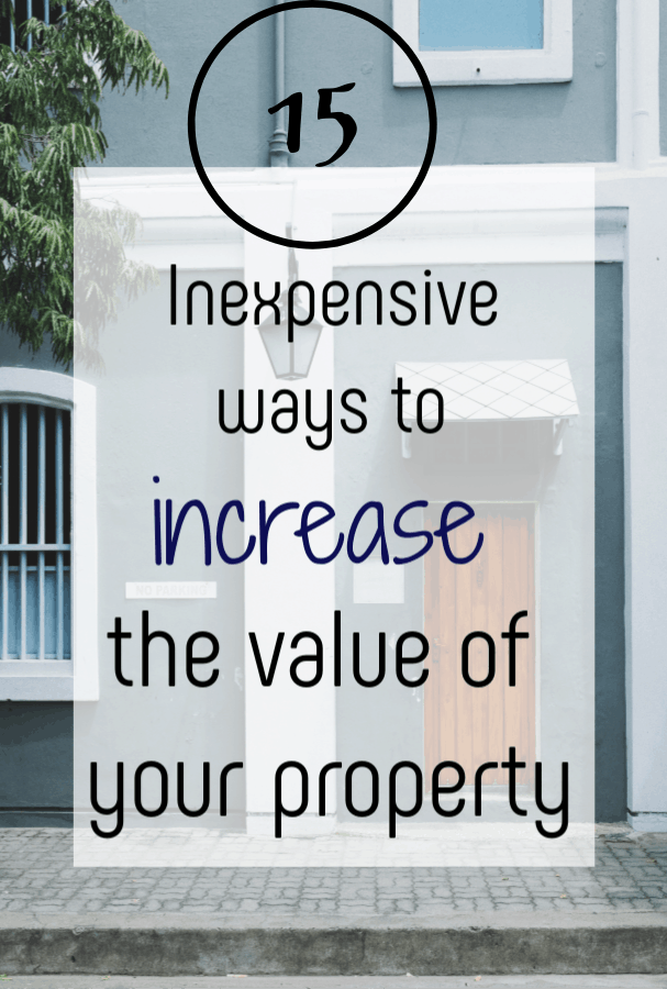 15 Inexpensive Ways To Increase Your Property Value Home