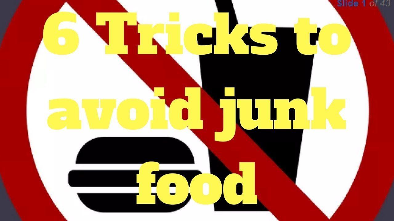 6 tricks to avoid junk food avoid junk junk food food