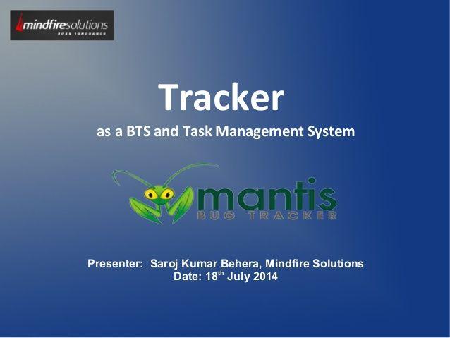 Mantis Bug Tracker Task Management System By Mindfire Solutions Via Slideshare Task Management Management Task