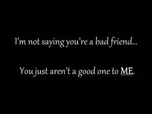 Good Quotes About Bad Friends Advice From Your Friends In Friends