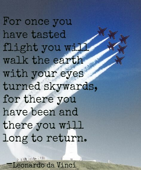 A Quote That Always Makes Me Of My Father The Pilot With Two Of