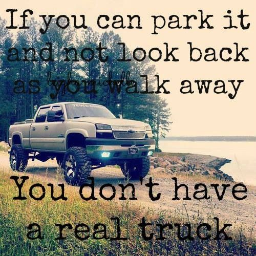 Tend To Do That More Often Than Jacked Up Trucks Truck Memes Truck Quotes
