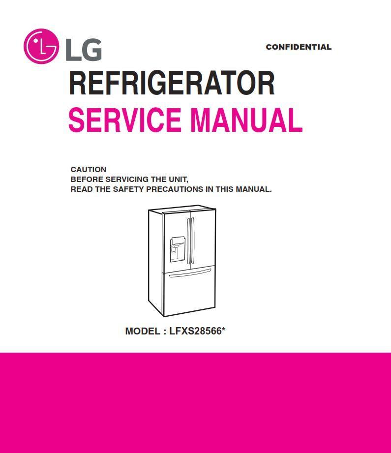 Lg Lfxs28566d Lfxs28566s Lfxs28566m Refrigerator Service Manual And Repair Guide Refrigerator Service Repair Guide Repair