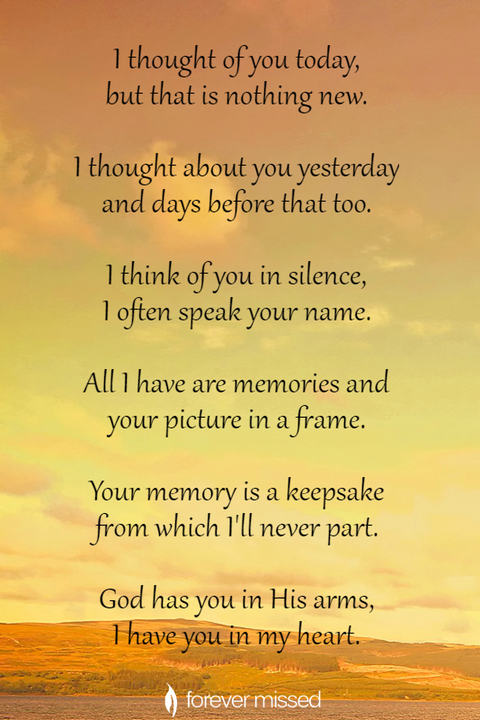 I Thought Of You Today Thinking Of You Quotes I Thought Of You Today Losing A Loved One Quotes