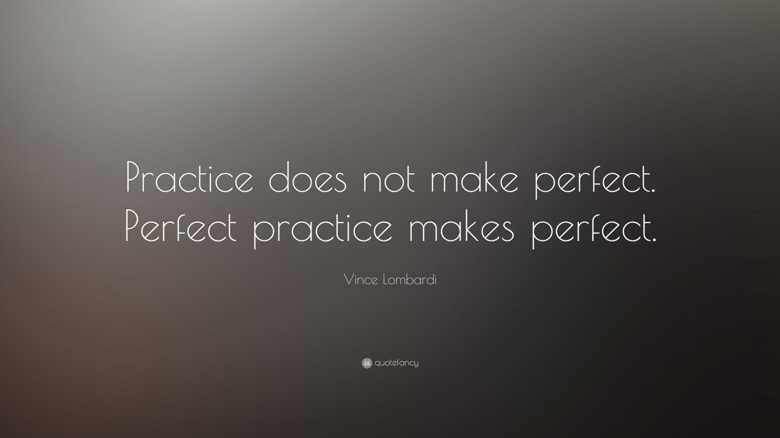 """Vince Lombardi Quote: """"Practice does not make perfect ..."""