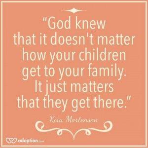 Adoption Quotes. #adoptionquotes