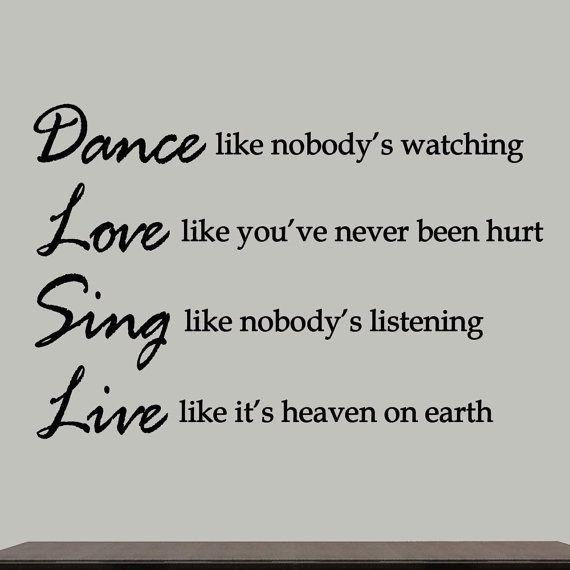 Dance Like Nobody's Watching Quote Inspirational Wall Decals Words Saying  Home Decor | Wall decal quotes inspirational, Inspirational wall decals,  Words of wisdom love