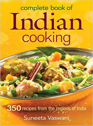 Complete book of indian cooking 350 recipes from the regions of complete book of indian cooking 350 recipes from the regions of india suneeta vaswani forumfinder Gallery