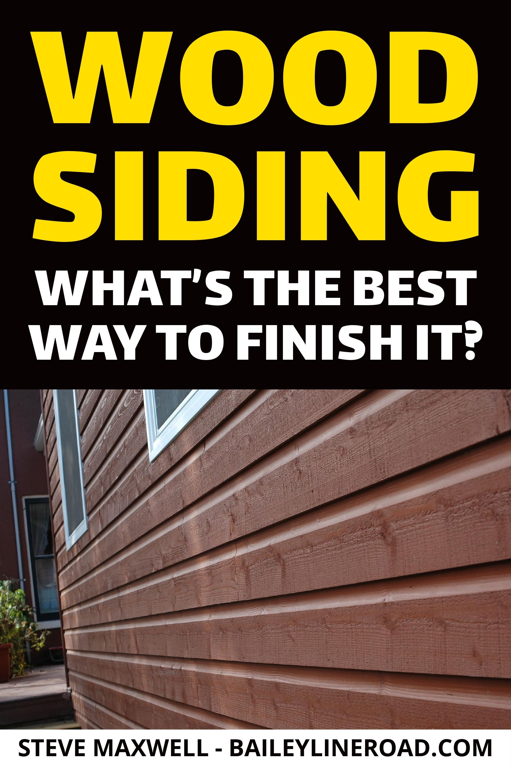 Wood Siding What S The Best Way To Finish It Baileylineroad In 2020 Wood Siding Siding Cedar Siding