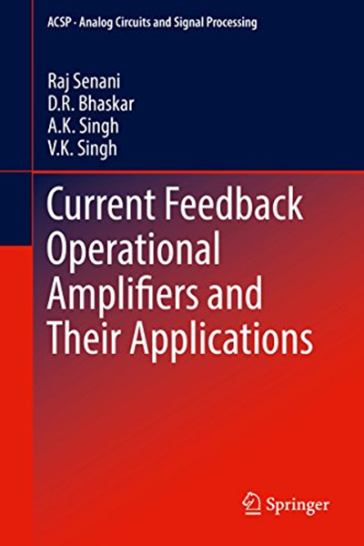 Current Feedback Operational Amplifiers And Their Applications Analog Circuits And Signal Processing By Raj Senani Springer Analog Circuits Signal Processing Circuit