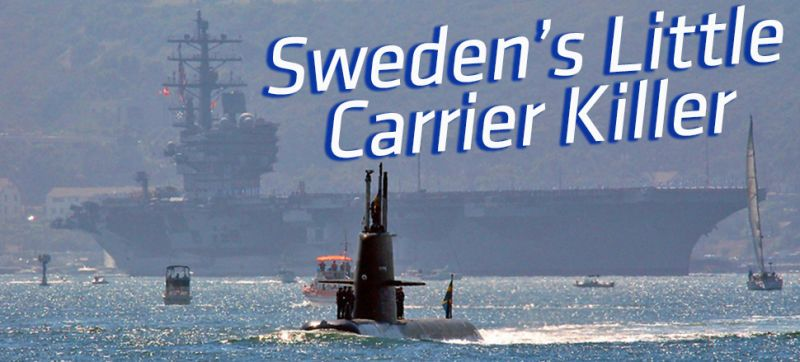 Sweden Has A Sub That S So Deadly The Us Navy Hired It To Play Bad Guy Swedish Navy Sweden Us Navy