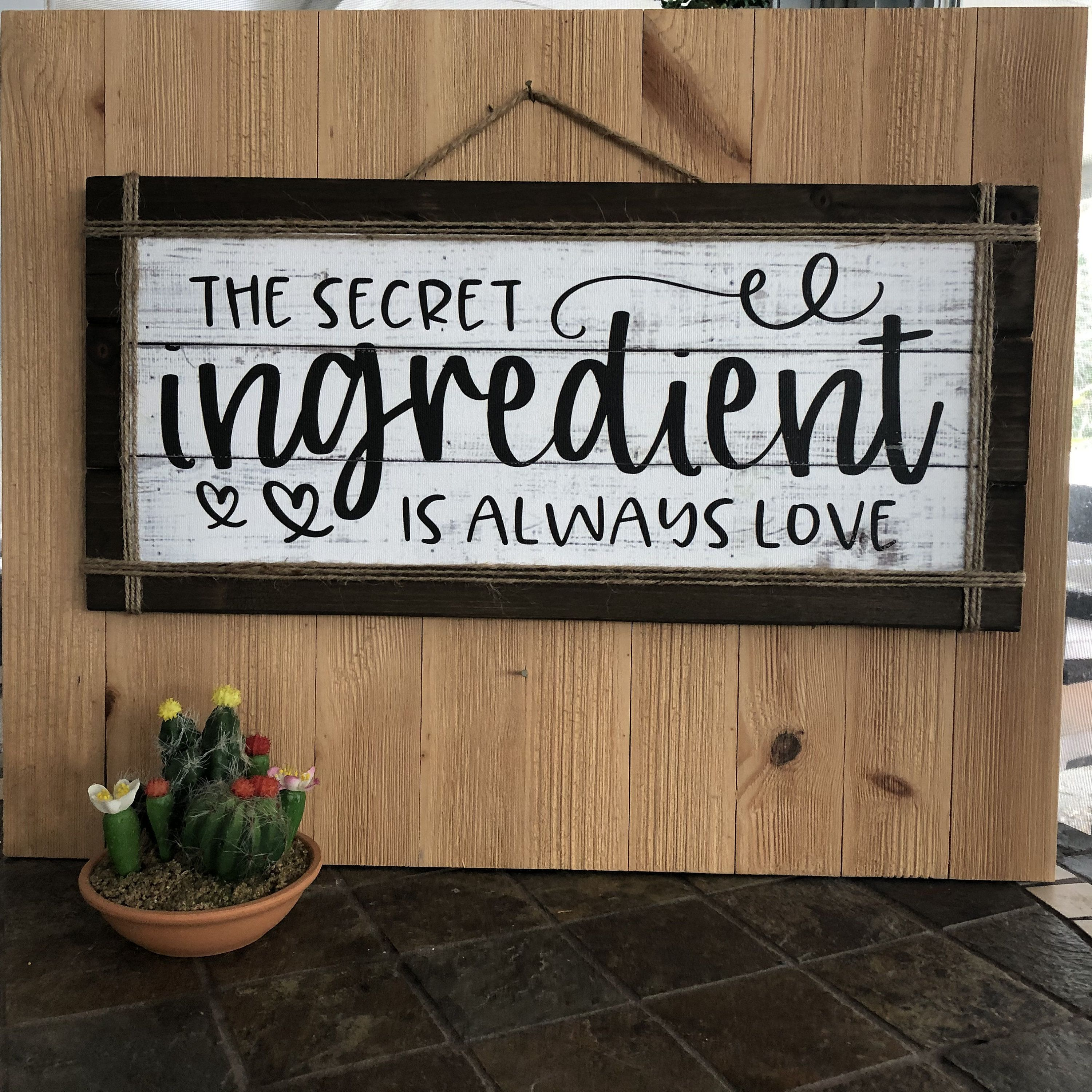 Wood Farmhouse Sign The Secret Ingredient Is Always Love Love Sign Love Quote Sign Kitchen Sign Anniversary Gif In 2020 Kitchen Signs Farmhouse Signs Sign Quotes